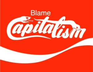 """Blame Capitalism"" by Evan Wondolowski"